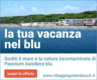 Villaggio Turistico Golden Beach a Paestum nel Cilento, bandiera blu, vacanza al mare con la famiglia